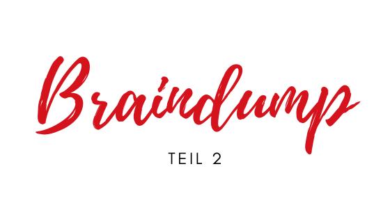 Braindump – in 3 Schritten zu mehr Ordnung im Kopf (Teil 2)