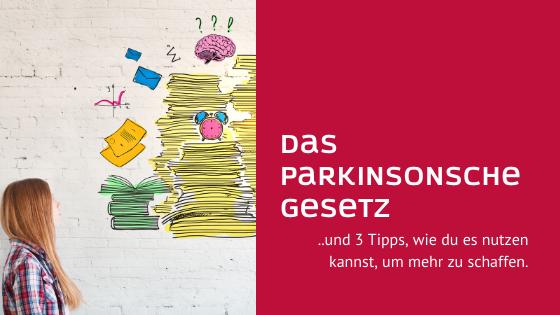Zum Thema Zeitmanagement: Das Parkinsonsche Gesetz