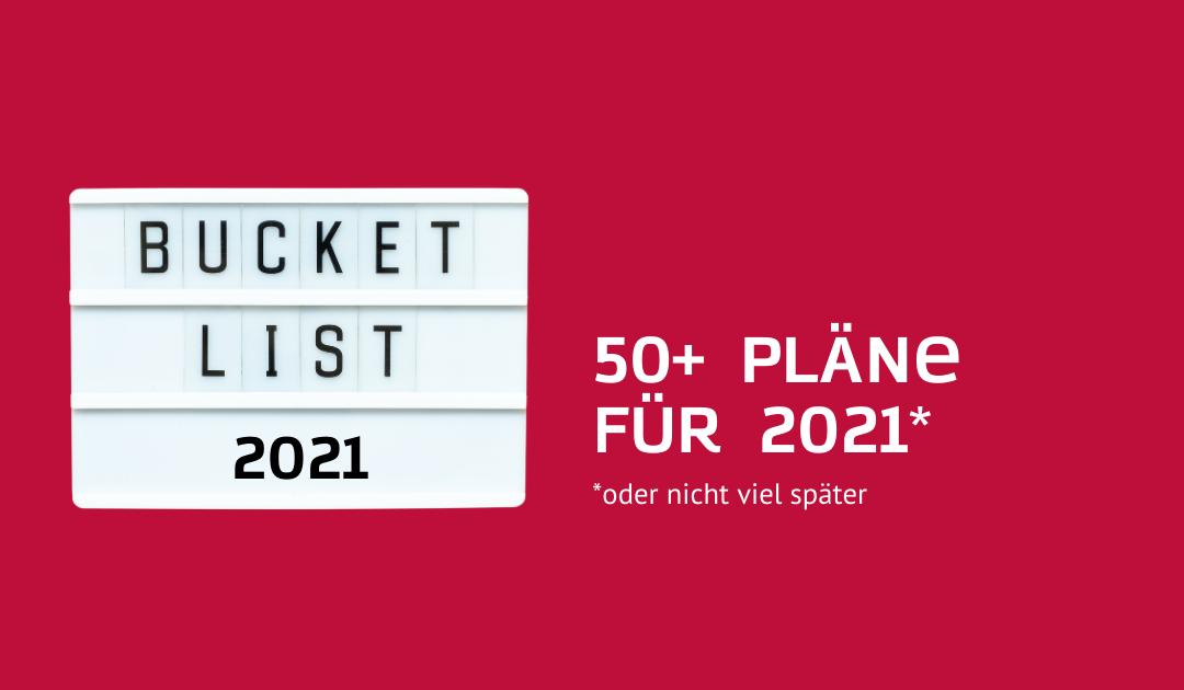 Meine Bucket-List: 50+ Pläne für 2021*
