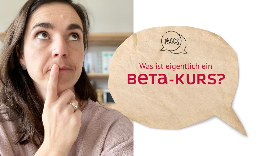 Was ist ein Beta-Kurs?